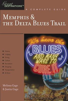 Great Destinations Memphis and the Delta Blues Trail By Gage, Melissa/ Gage, Justin